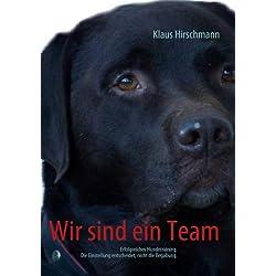 Wir sind ein Team: Erfolgreiches Hundetraining. Die Einstellung entscheidet, nicht die Begabung.