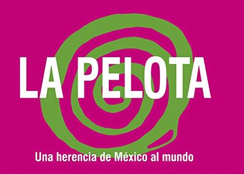 La Pelota, una herencia de México al mundo