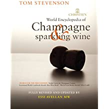 Christie's Encyclopedia of Champagne and Sparkling Wine by Tom Stevenson (21-Nov-2013) Hardcover
