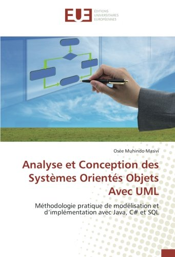 Analyse et Conception des Systèmes Orientés Objets Avec UML par Osée Muhindo Masivi