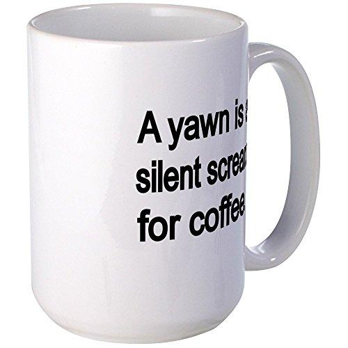 CafePress–Ein Gähnen ist eine automatische Scream für Kaffee Tassen,–Großer Becher