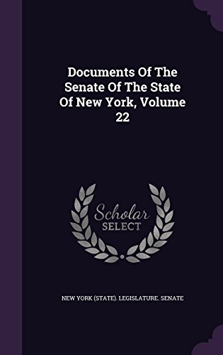 Documents Of The Senate Of The State Of New York, Volume 22