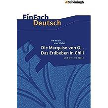 EinFach Deutsch Textausgaben: EinFach Deutsch Unterrichtsmodelle: Heinrich von Kleist: Die Marquise von O... - Das Erdbeben in Chili: und weitere Texte. Gymnasiale Oberstufe