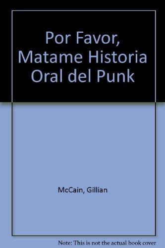 Descargar Libro Por Favor, Matame Historia Oral del Punk de Gillian McCain