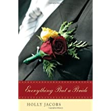 Everything But a Bride (Everything But...Series) by Holly Jacobs (2008-06-01)