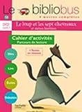 Le Bibliobus n° 14 CP/CE1 'cahier d'activités' Cycle 2 Parcours de lecture de 4 oeuvres littéraires : Le loup et les sept chevreaux ; C'est pas bien ... je serais africain ; Le bébé de la sorcière