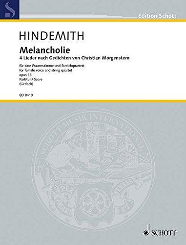 Melancholie: 4 Lieder. op. 13. tiefe Frauenstimme und Streichquartett. Partitur. (Edition Schott)