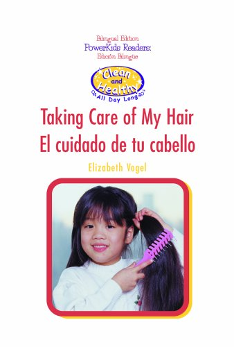 Taking Care of My Hair/ el Cuidado De Tu Cabello! (Clean and Healthy All Day Long / Limpieza Y Salud Todo El Día)
