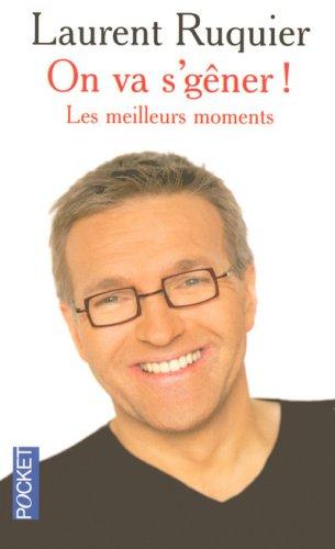 On va s'gêner ! : Les meilleurs moments de l'émission par Laurent Ruquier
