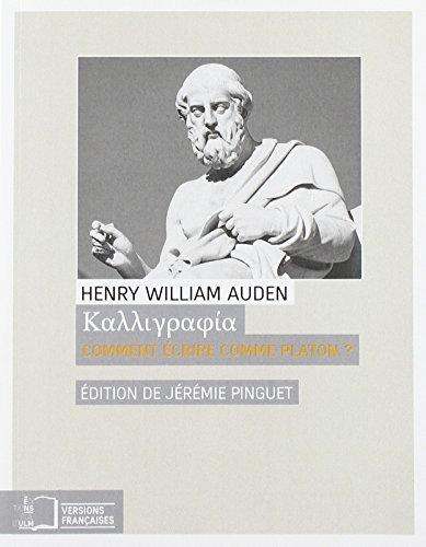 Kalligraphia : Comment écrire comme Platon ? Phraséologie grecque d'après les textes de Thucydide, Xénophon, Platon et Démosthène