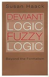 Deviant Logic, Fuzzy Logic: Beyond the Formalism