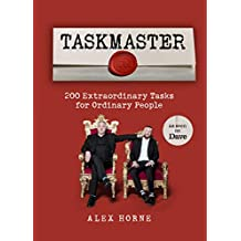 Taskmaster: 200 Extraordinary Tasks for Ordinary People