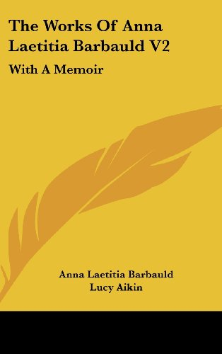 The Works of Anna Laetitia Barbauld V2: With a Memoir