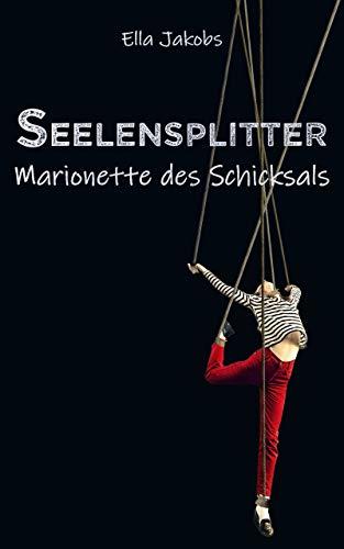 Seelensplitter: Marionette des Schicksals (Seelensplitter-Trilogie 2) (Marionetten-buch Kinder)