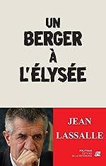Un berger à l'Elysée de Jean Lassalle