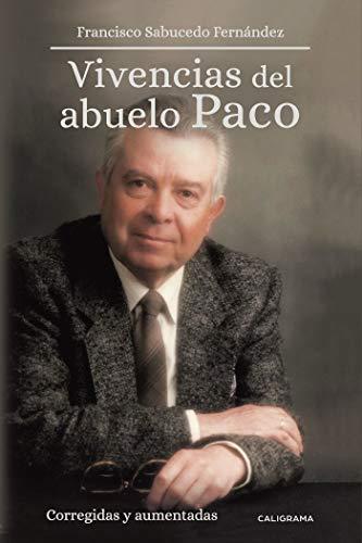Vivencias del abuelo Paco: Corregidas y aumentadas por Francisco Sabucedo Fernández