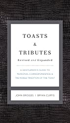 Toasts and   Tributes Revised and   updated: A Gentleman's Guide to Personal Correspondence and the Noble Tradition of the Toast (Gentlemanners)