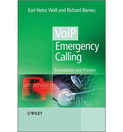 [(VoIP Emergency Calling: Foundations and Practice)] [Author: Karl Heinz Wolf] published on (February, 2011)