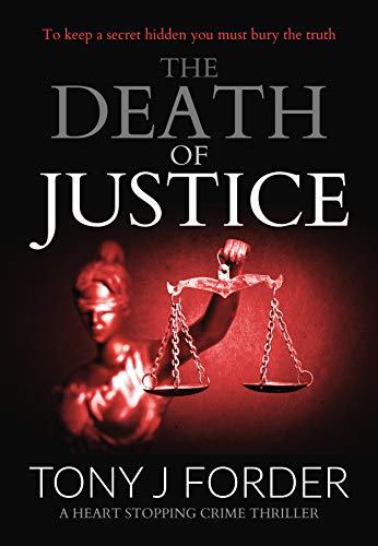 The Death of Justice: a heart-stopping crime thriller (DI Bliss Book 5) by [Forder, Tony J.]