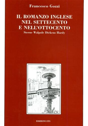 Il romanzo inglese nel settecento e nell'ottocento. sterne, walpole, dickens, hardy