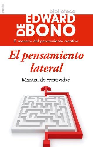 El pensamiento lateral: Manual de creatividad por Edward de Bono