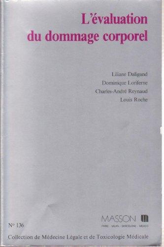 L'Évaluation du dommage corporel (Collection de médecine légale et de toxicologie médicale)