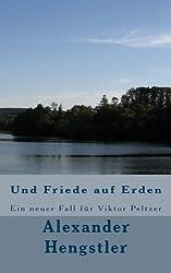 Und Friede auf Erden: Ein neuer Fall für Viktor Peltzer