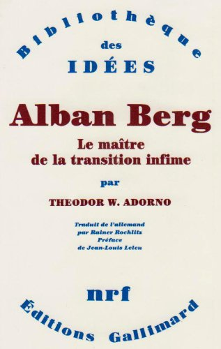 Alban Berg: Le maître de la transition infime