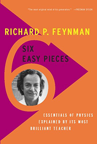 six-easy-pieces-essentials-of-physics-explained-by-its-most-brilliant-teacher-english-edition