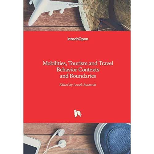 Mobilities, Tourism and Travel Behavior: Contexts and Boundaries