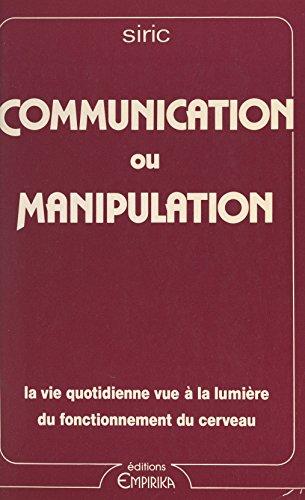 Communication ou manipulation : la vie quotidienne vue à la lumière du fonctionnement du cerveau