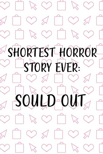 Shortest Horror Story Ever: Sould Out: Blank Lined Notebook ( Shopping Online ) White