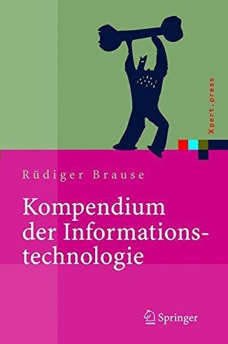 Kompendium der Informationstechnologie: Hardware, Software, Client-Server-Systeme, Netzwerke, Datenbanken (Xpert.press)