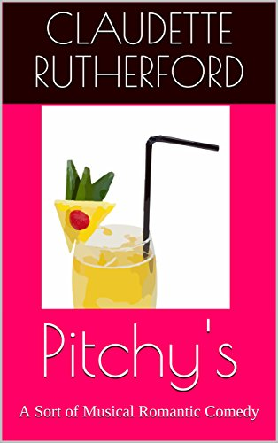 Pitchy's: A Sort of Musical Romantic Comedy