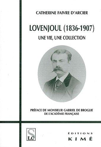 Lovenjoul (1836-1907) : Une vie, une collection