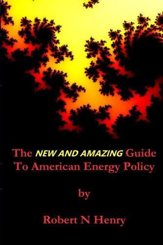 The New and Amazing Guide to American Energy Policy