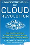 (MANAGEMENT STRATEGIES FOR THE CLOUD REVOLUTION: HOW CLOUD COMPUTING IS TRANSFORMING BUSINESS AND WHY YOU CAN'T AFFORD TO BE LEFT BEHIND - GREENLIGHT ) BY BABCOCK, CHARLES{AUTHOR}Hardcover