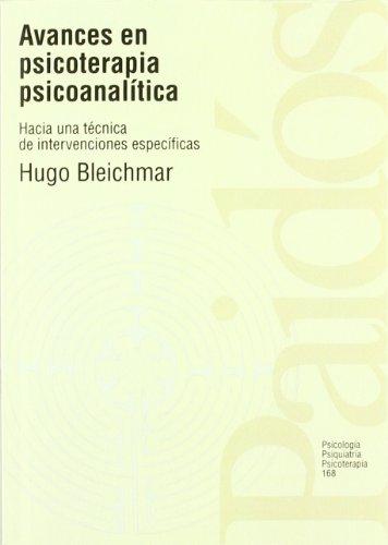 Avances en psicoterapia psicoanalítica: Hacia una técnica de intervenciones específicas (Psicología Psiquiatría Psicoterapia)