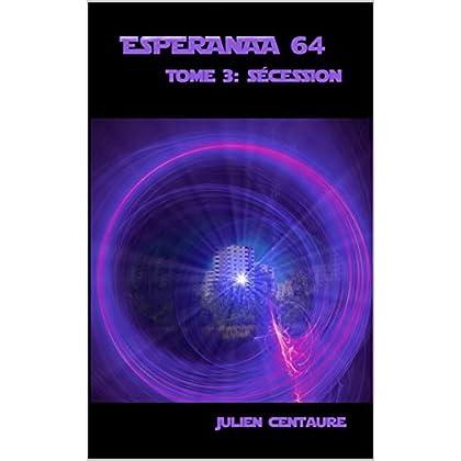 Esperanza 64 Tome 3 :  sécession