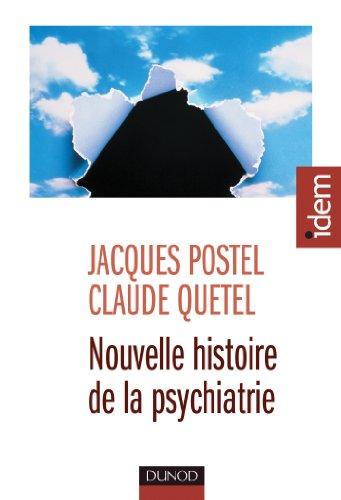 Nouvelle histoire de la psychiatrie (Hors Collection)
