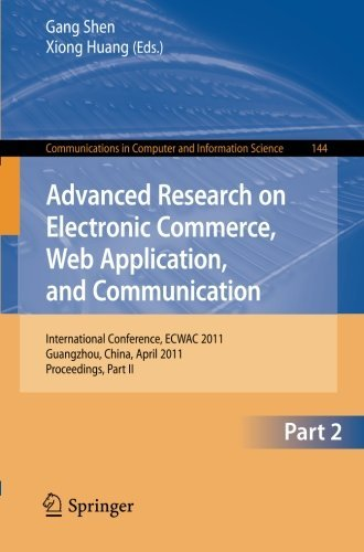 Advanced Research on Electronic Commerce, Web Application, and Communication: International Conference, ECWAC 2011, Guangzhou, China, April 16-17, ... in Computer and Information Science) (2011-04-04) par unknown