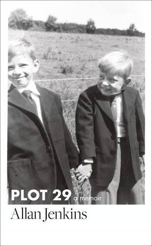 Plot 29: A Memoir: LONGLISTED FOR THE BAILLIE GIFFORD PRIZE 2017