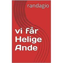 vi får Helige Ande (Swedish Edition)