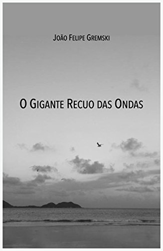 O Gigante Recuo das Ondas (Portuguese Edition) PDF Books
