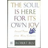 The Soul Is Here For Its Own Joy: Sacred Poems From Many Cultures (1995-10-21)