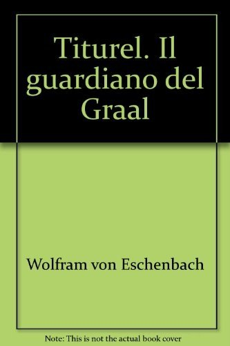 Titurel. Il guardiano del Graal