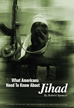 What Americans Need to Know About Jihad by [Spencer, Robert]