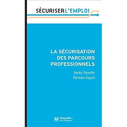 La sécurisation des parcours professionnels (Sécuriser l'emploi t. 5)