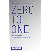 Zero to One: Wie Innovation unsere Gesellschaft rettet (German Edition)