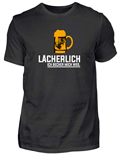 Lächerlich! Ich Becher Mich Weg! Party Gruppen Bier - Schlichtes und Witziges Design - Herren Shirt